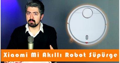 Xiaomi Mi Akıllı Robot Süpürge İncelemesi