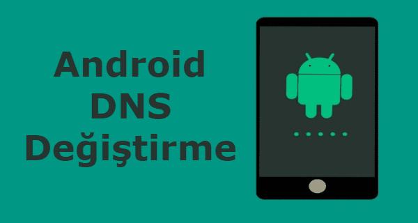 Android Dns Değiştirme Nasıl Yapılır?